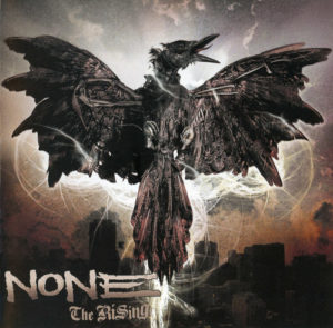 NONE – The Rising / Mystic Productions 2008
